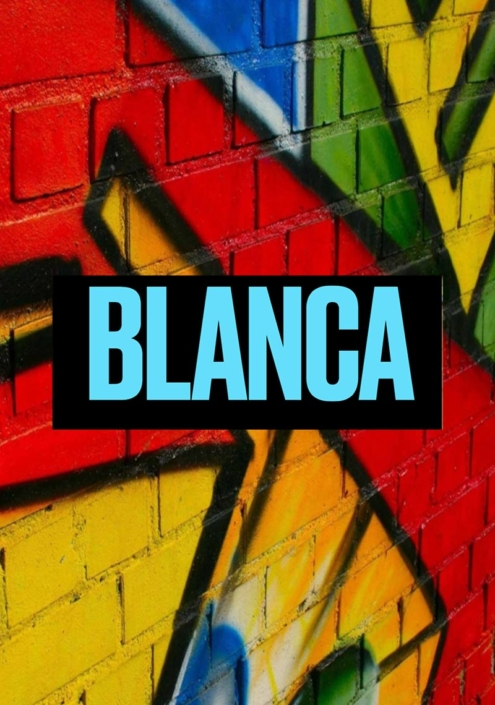 BLANCA IN PRODCUTION